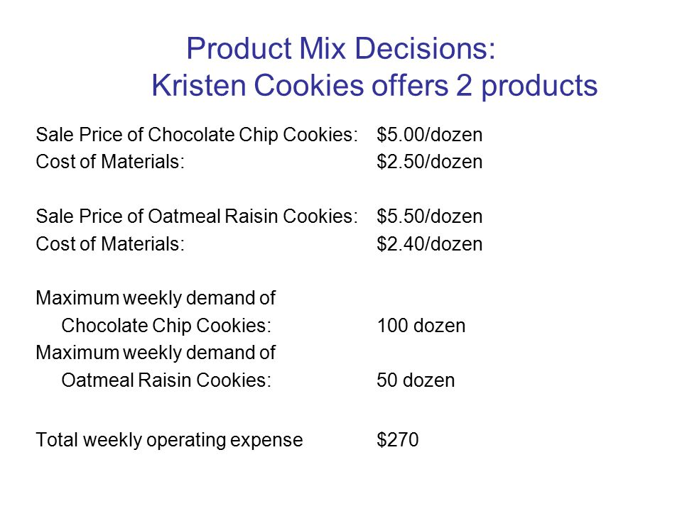 Product Mix Decisions: Kristen Cookies offers 2 products