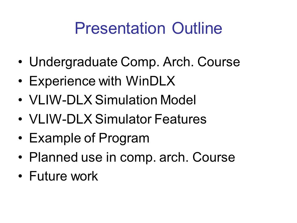 Presentation Outline Undergraduate Comp. Arch. Course