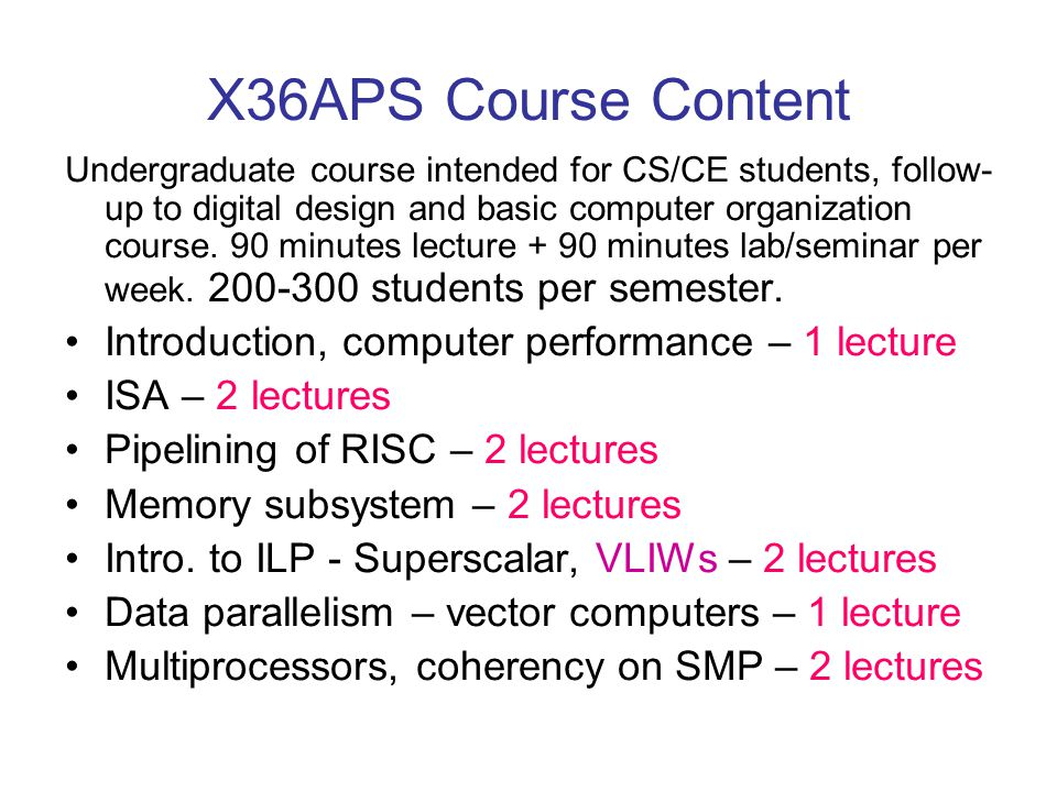 X36APS Course Content Introduction, computer performance – 1 lecture