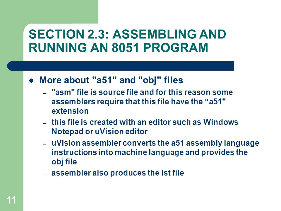 SECTION 2.3: ASSEMBLING AND RUNNING AN 8051 PROGRAM