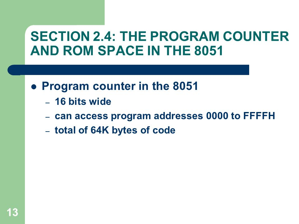 SECTION 2.4: THE PROGRAM COUNTER AND ROM SPACE IN THE 8051