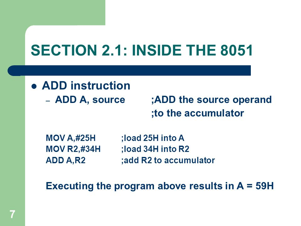SECTION 2.1: INSIDE THE 8051 ADD instruction