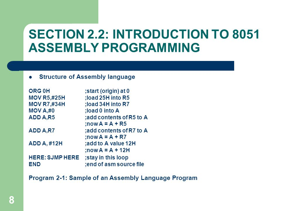 SECTION 2.2: INTRODUCTION TO 8051 ASSEMBLY PROGRAMMING