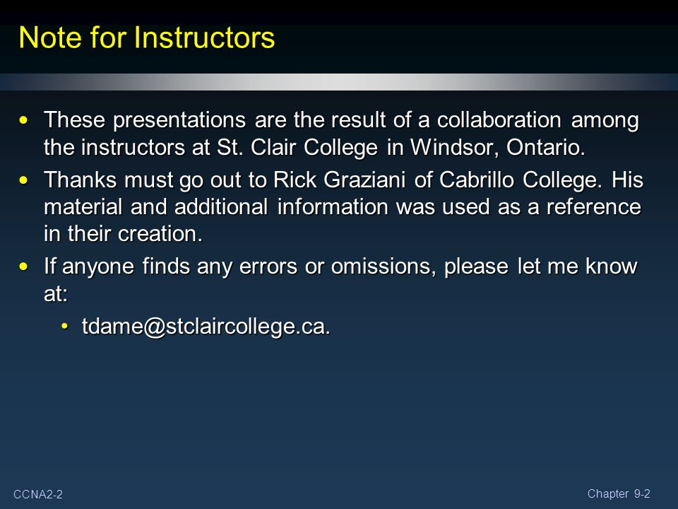 Note for Instructors These presentations are the result of a collaboration among the instructors at St. Clair College in Windsor, Ontario.