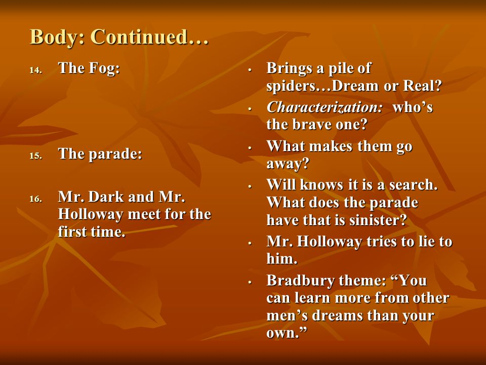 Body: Continued… The Fog: The parade: