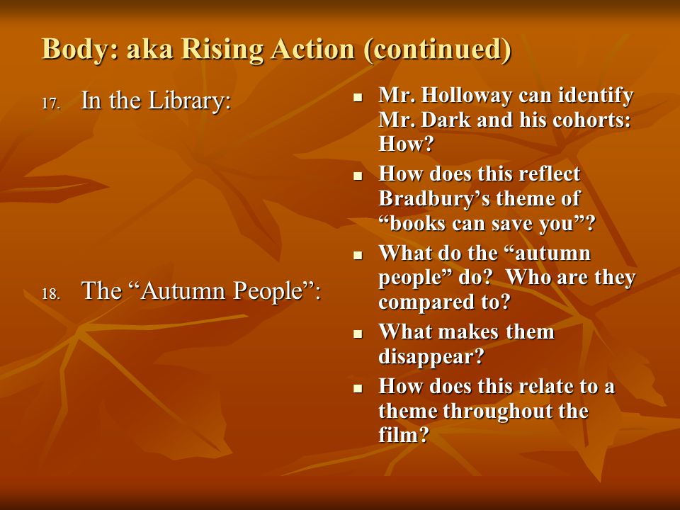 Body: aka Rising Action (continued)