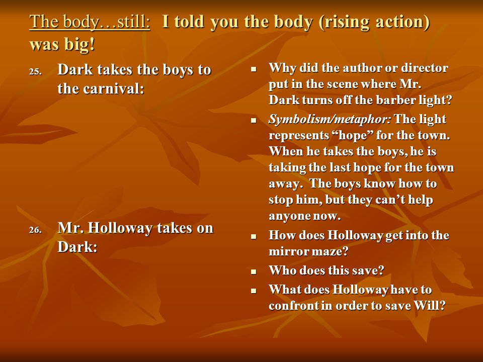 The body…still: I told you the body (rising action) was big!