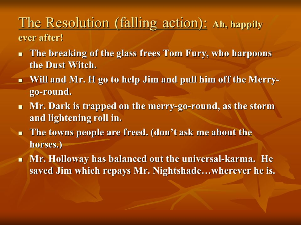 The Resolution (falling action): Ah, happily ever after!