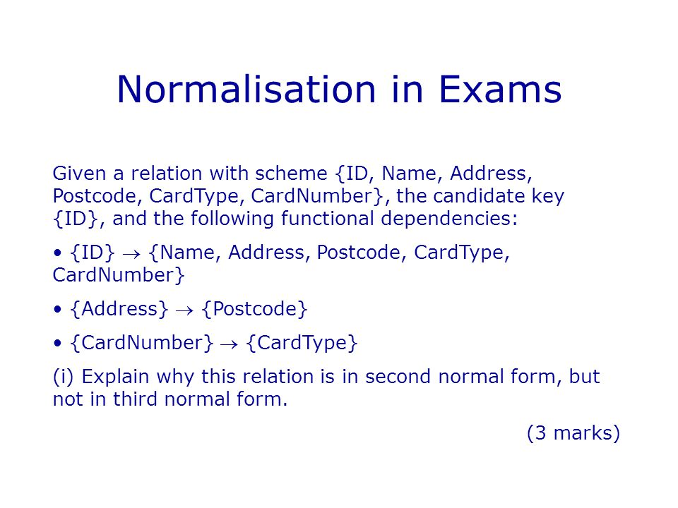 Normalisation in Exams