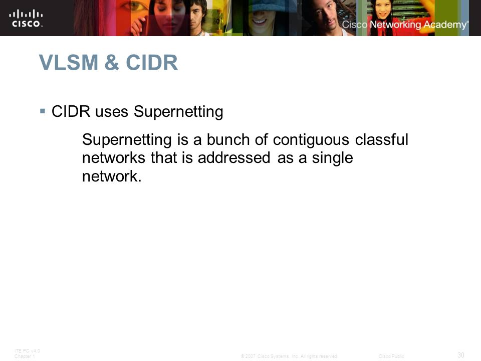 VLSM & CIDR CIDR uses Supernetting