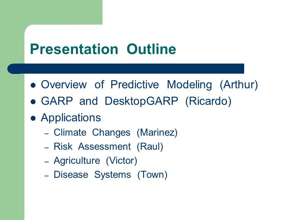 Presentation Outline Overview of Predictive Modeling (Arthur)