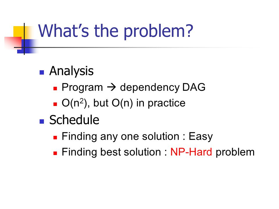 What's the problem Analysis Schedule Program  dependency DAG