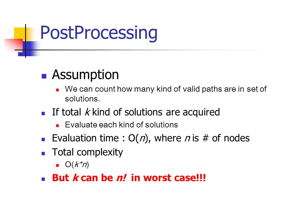 PostProcessing Assumption If total k kind of solutions are acquired