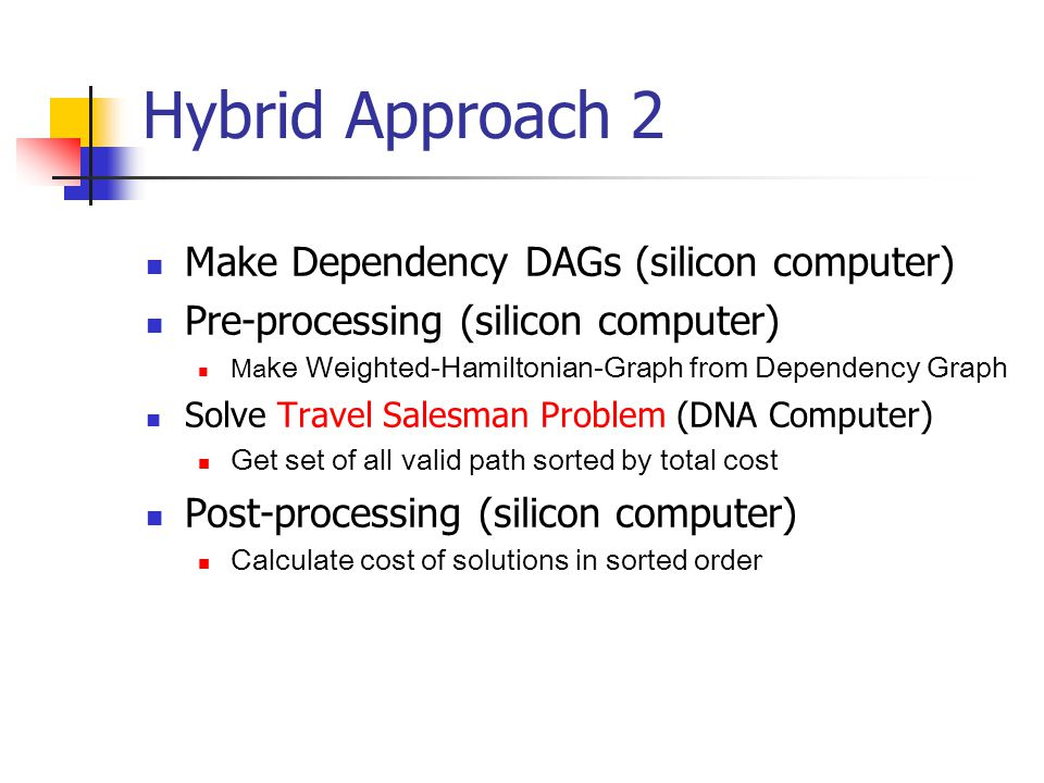Hybrid Approach 2 Make Dependency DAGs (silicon computer)