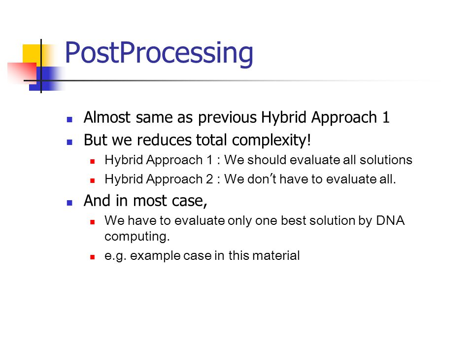 PostProcessing Almost same as previous Hybrid Approach 1