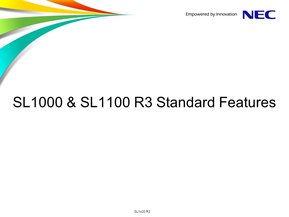 SL1000 & SL1100 R3 Standard Features