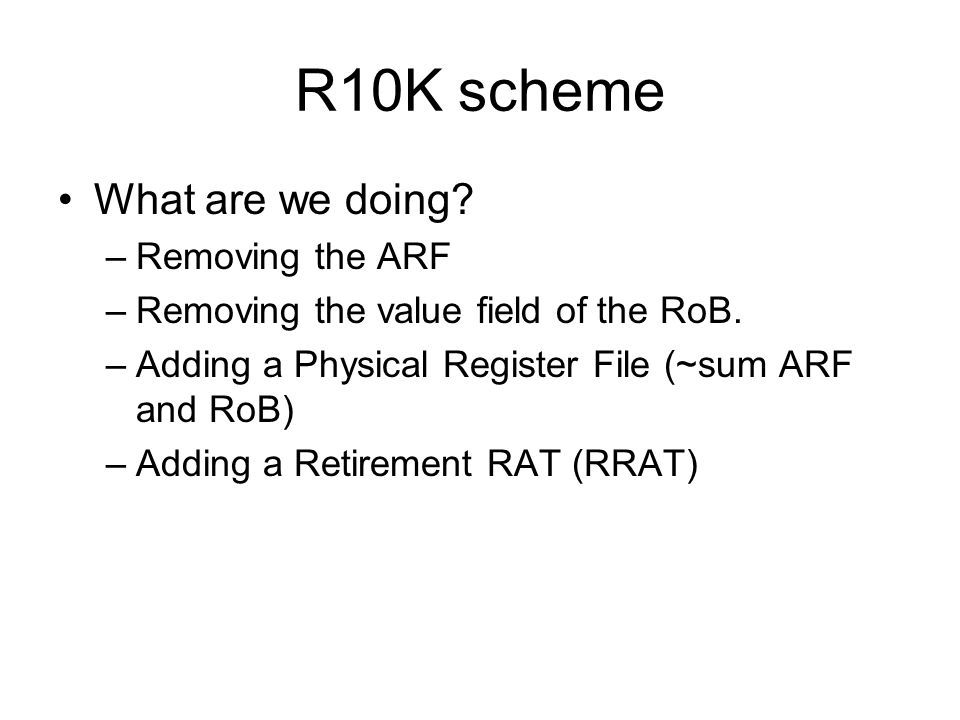 R10K scheme What are we doing Removing the ARF