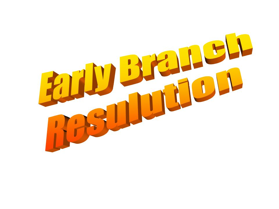 Early Branch Resulution