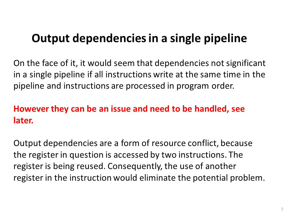 Output dependencies in a single pipeline