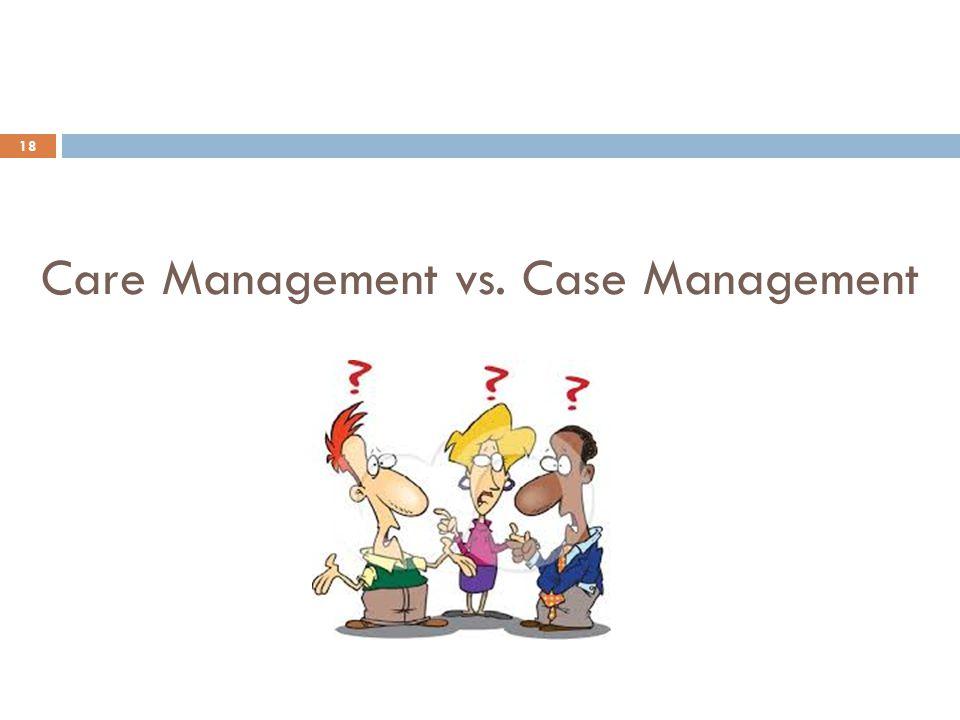 Care Management vs. Case Management