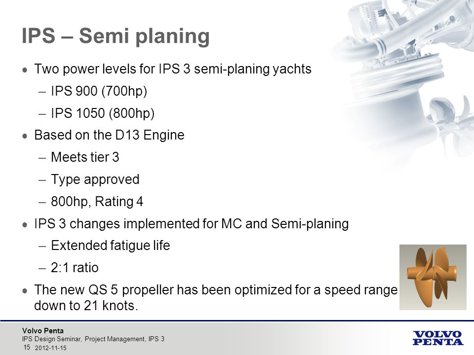 IPS – Semi planing Two power levels for IPS 3 semi-planing yachts