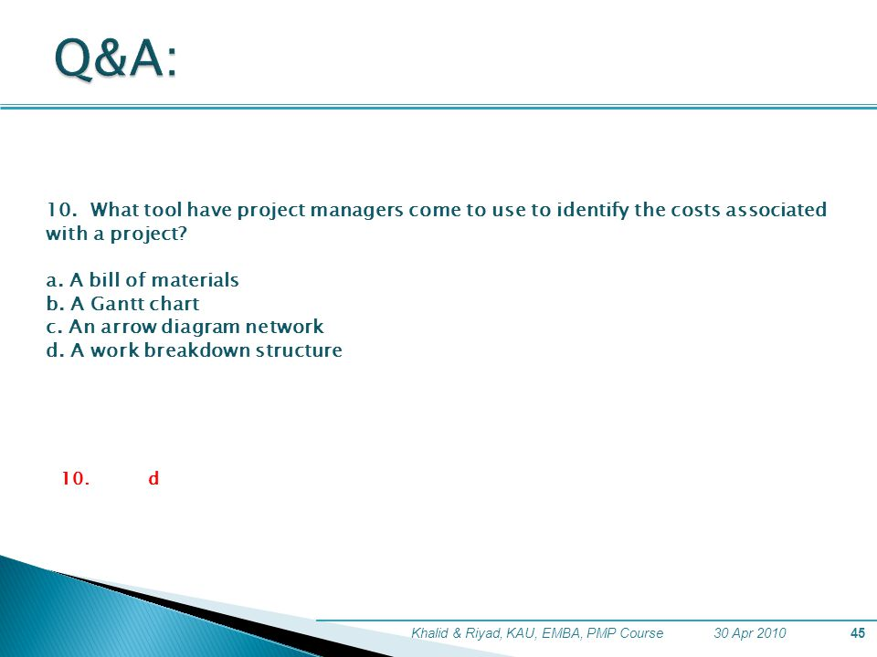 Q&A: 10. What tool have project managers come to use to identify the costs associated with a project