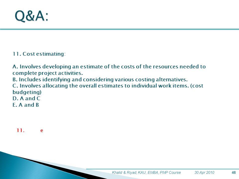 Q&A: 11. Cost estimating: