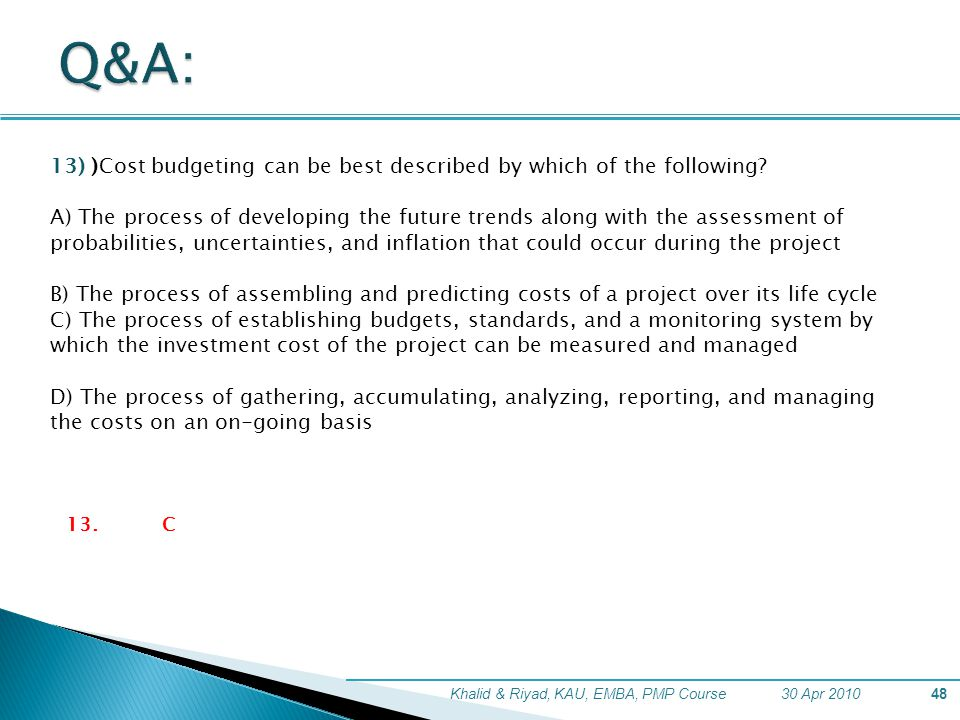 Q&A: 13) )Cost budgeting can be best described by which of the following