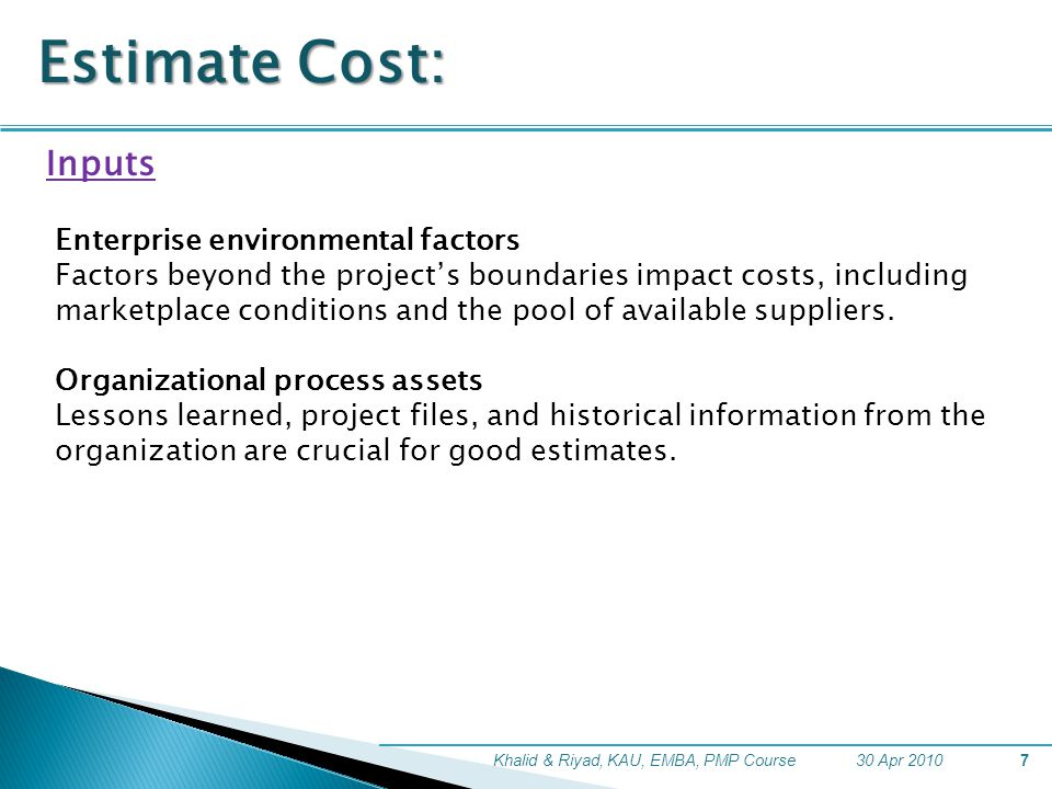 Estimate Cost: Inputs Enterprise environmental factors
