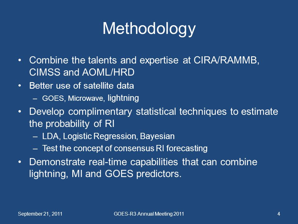 Methodology Combine the talents and expertise at CIRA/RAMMB, CIMSS and AOML/HRD. Better use of satellite data.