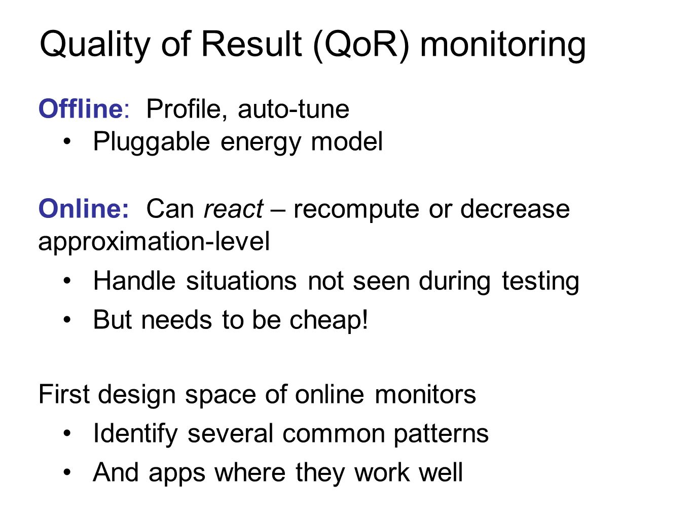 Quality of Result (QoR) monitoring