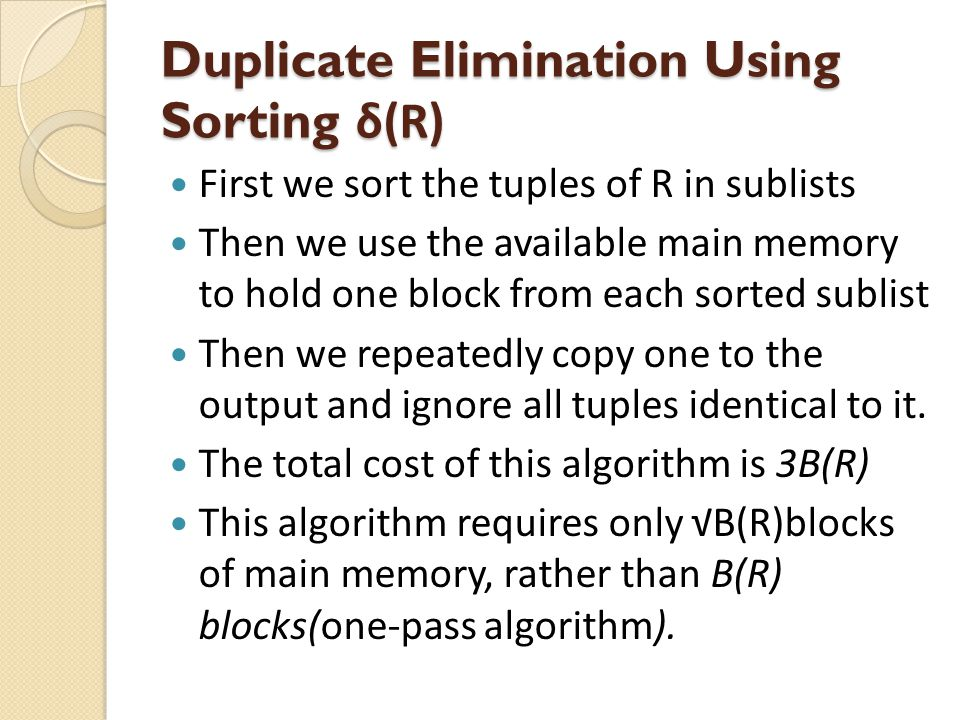 Duplicate Elimination Using Sorting δ(R)