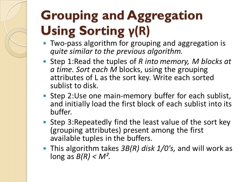 Grouping and Aggregation Using Sorting γ(R)