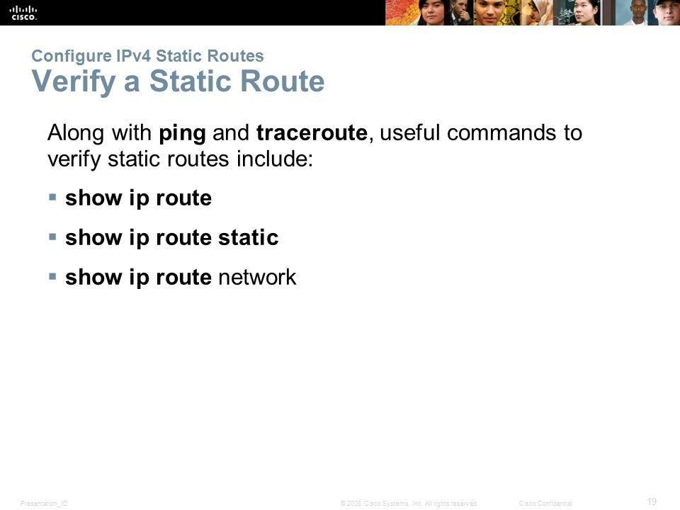 Configure IPv4 Static Routes Verify a Static Route