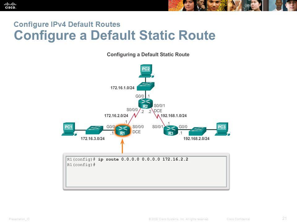 Configure IPv4 Default Routes Configure a Default Static Route