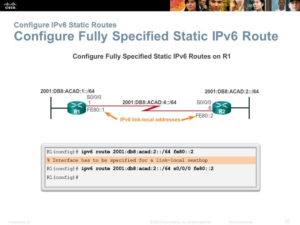 Configure IPv6 Static Routes Configure Fully Specified Static IPv6 Route