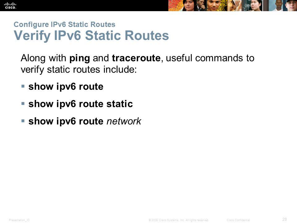 Configure IPv6 Static Routes Verify IPv6 Static Routes