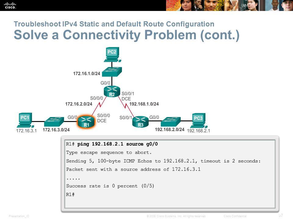 Troubleshoot IPv4 Static and Default Route Configuration Solve a Connectivity Problem (cont.)