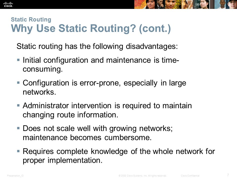 Static Routing Why Use Static Routing (cont.)