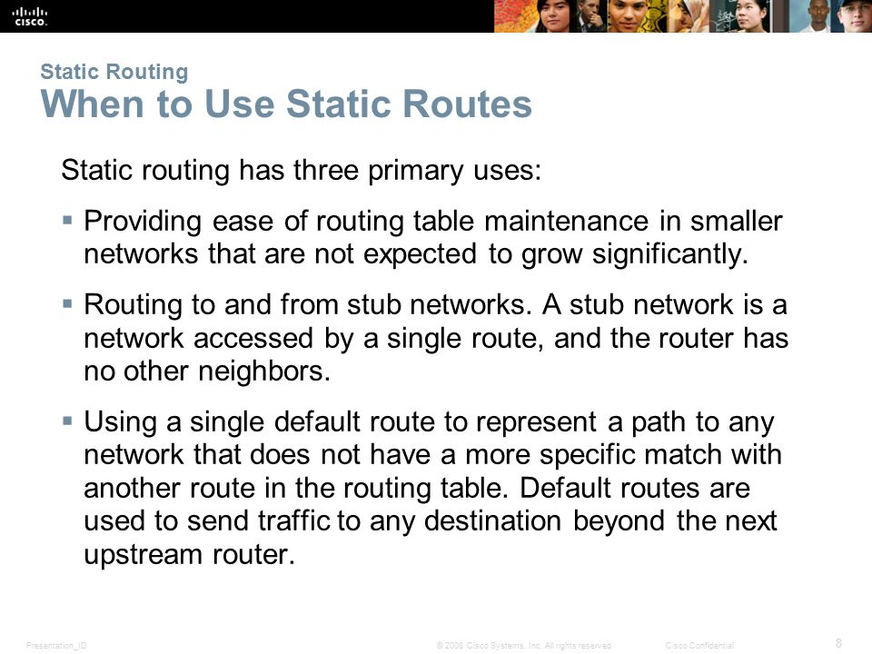 Static Routing When to Use Static Routes