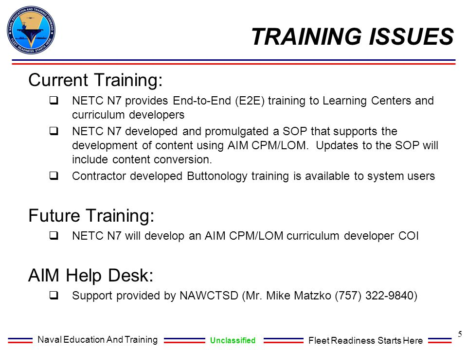 TRAINING ISSUES Current Training: Future Training: AIM Help Desk: