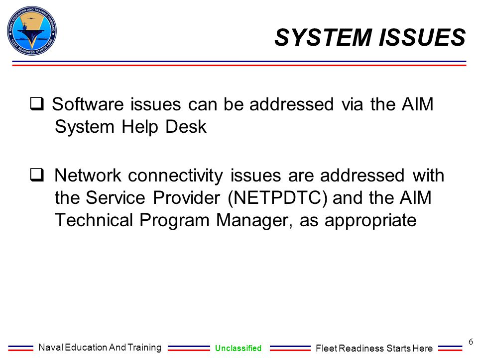 SYSTEM ISSUES Software issues can be addressed via the AIM