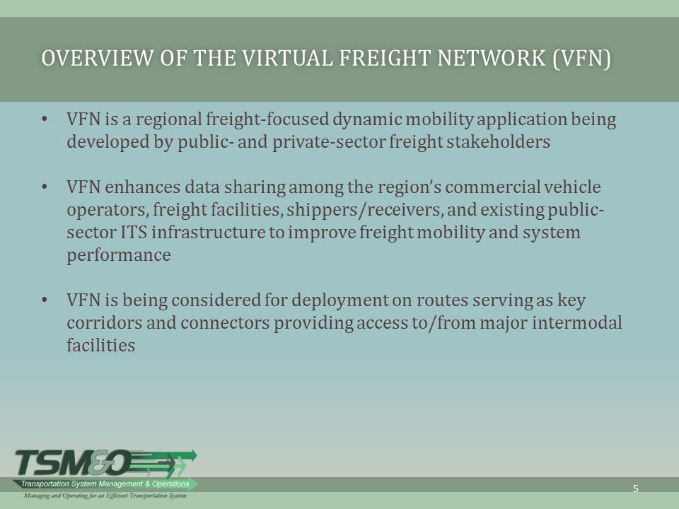 Overview of the Virtual Freight Network (VFN)