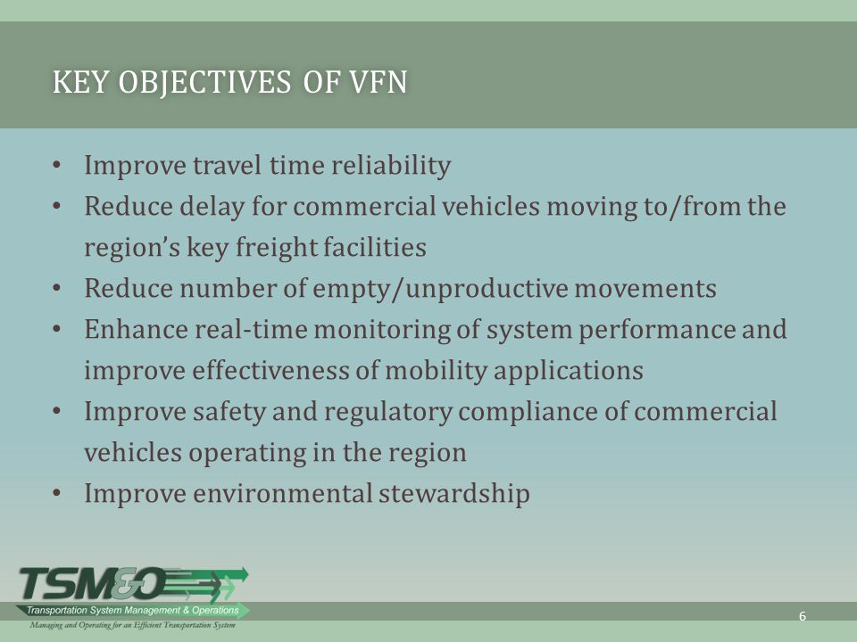 Key Objectives of VFN Improve travel time reliability