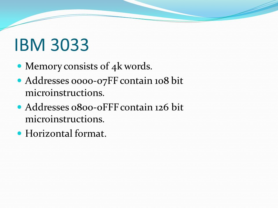 IBM 3033 Memory consists of 4k words.
