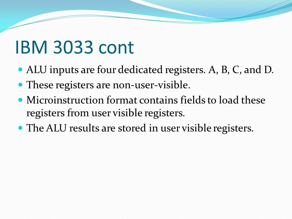 IBM 3033 cont ALU inputs are four dedicated registers. A, B, C, and D.