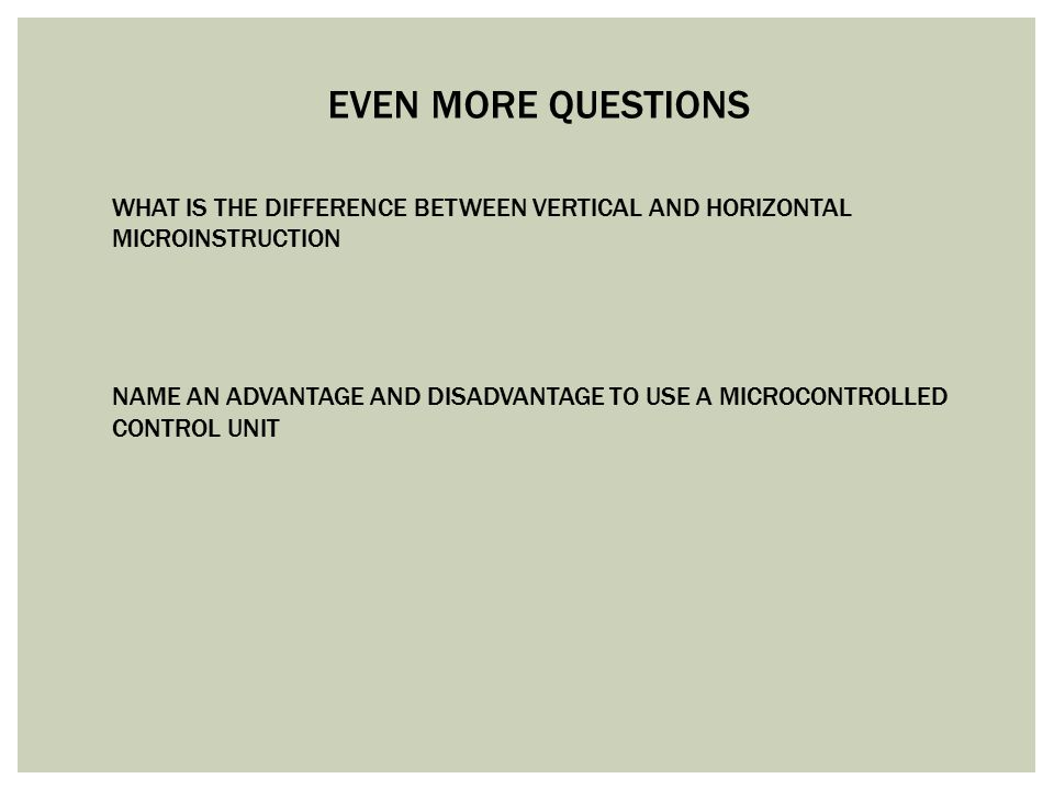 EVEN MORE QUESTIONS WHAT IS THE DIFFERENCE BETWEEN VERTICAL AND HORIZONTAL. MICROINSTRUCTION.