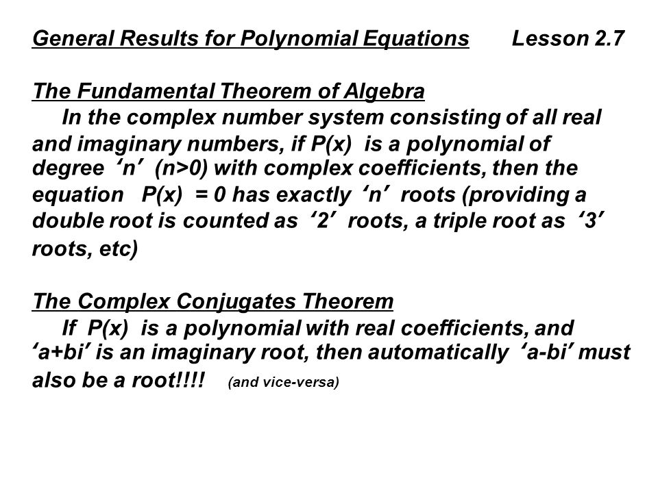 General Results for Polynomial Equations Lesson 2.7