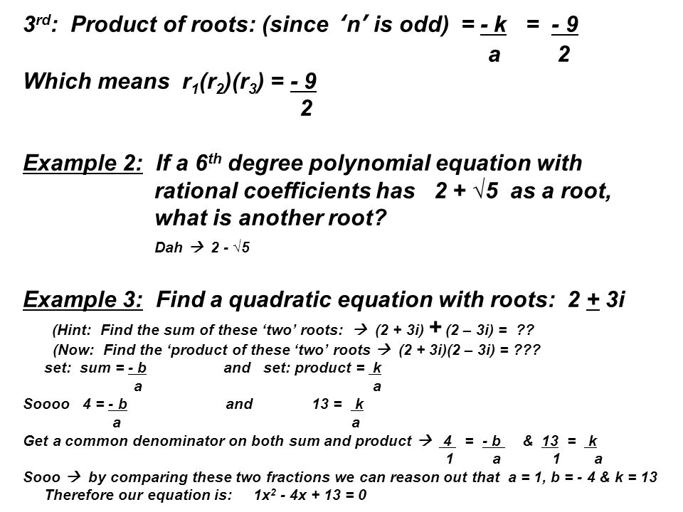 3rd: Product of roots: (since 'n' is odd) = - k = - 9 a 2