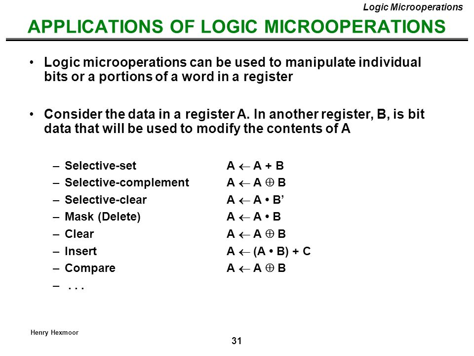 APPLICATIONS OF LOGIC MICROOPERATIONS